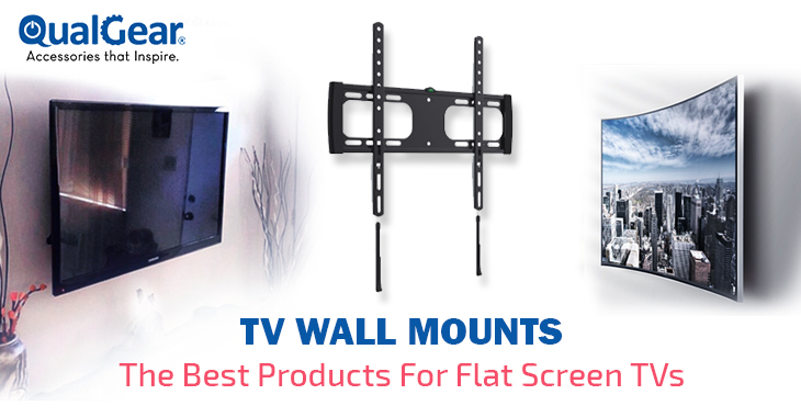TV Wall Mounts – The Best Products For Flat Screen TVs