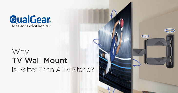 Why TV Wall Mount Is Better Than A TV Stand?